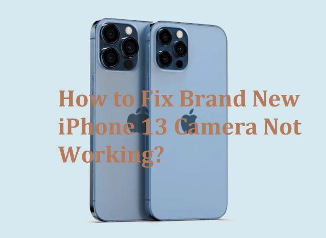 How to Fix Brand New iPhone 13 Camera Not Working