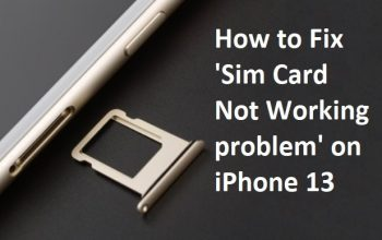 How to Fix 'Sim Card Not Working problem' on iPhone 13