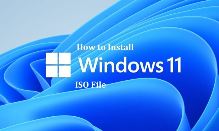 How to Download & Install Windows 11 From an ISO File