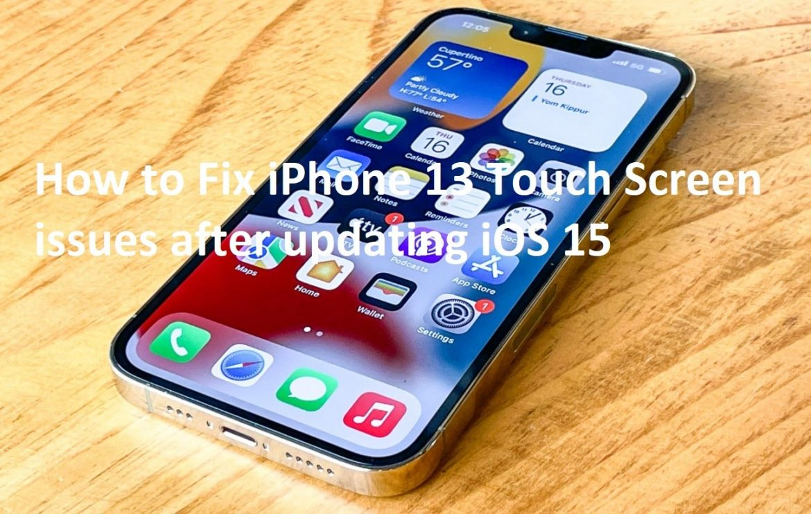 How to Fix iPhone 13 Touch Screen issues after updating iOS 15